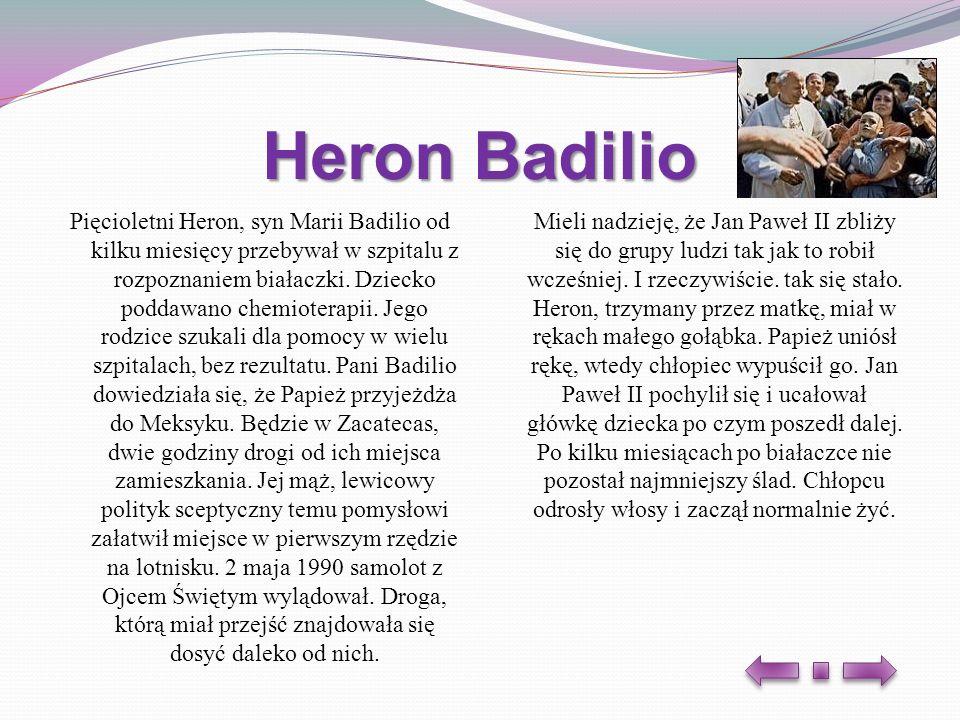 Heron Badilio Pięcioletni Heron, syn Marii Badilio od kilku miesięcy przebywał w szpitalu z rozpoznaniem białaczki. Dziecko poddawano chemioterapii. J