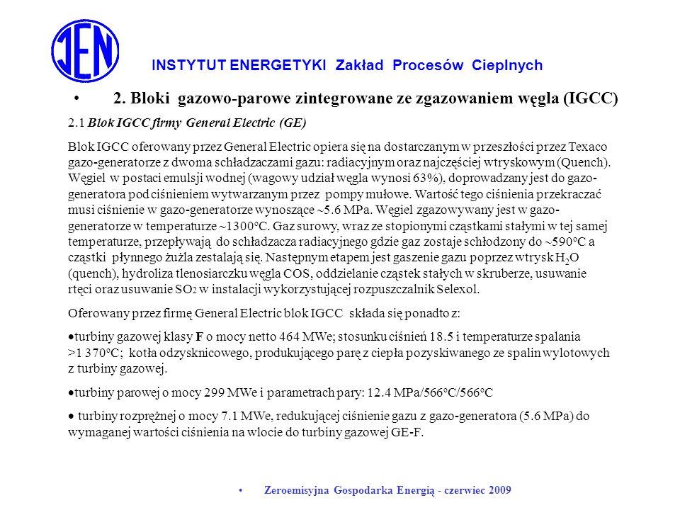 INSTYTUT ENERGETYKI Zakład Procesów Cieplnych Zeroemisyjna Gospodarka Energią - czerwiec 2009 2. Bloki gazowo-parowe zintegrowane ze zgazowaniem węgla