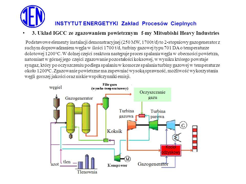 INSTYTUT ENERGETYKI Zakład Procesów Cieplnych 3. Układ IGCC ze zgazowaniem powietrznym f-my Mitsubishi Heavy Industries Podstawowe elementy instalacji