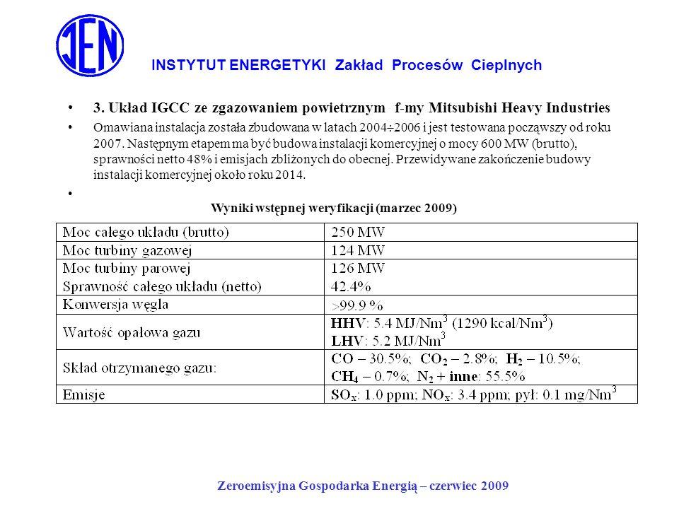 INSTYTUT ENERGETYKI Zakład Procesów Cieplnych 3. Układ IGCC ze zgazowaniem powietrznym f-my Mitsubishi Heavy Industries Omawiana instalacja została zb