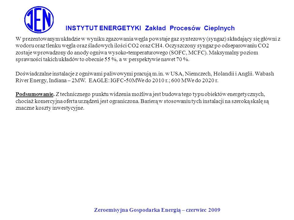 INSTYTUT ENERGETYKI Zakład Procesów Cieplnych Zeroemisyjna Gospodarka Energią – czerwiec 2009 W prezentowanym układzie w wyniku zgazowania węgla powst