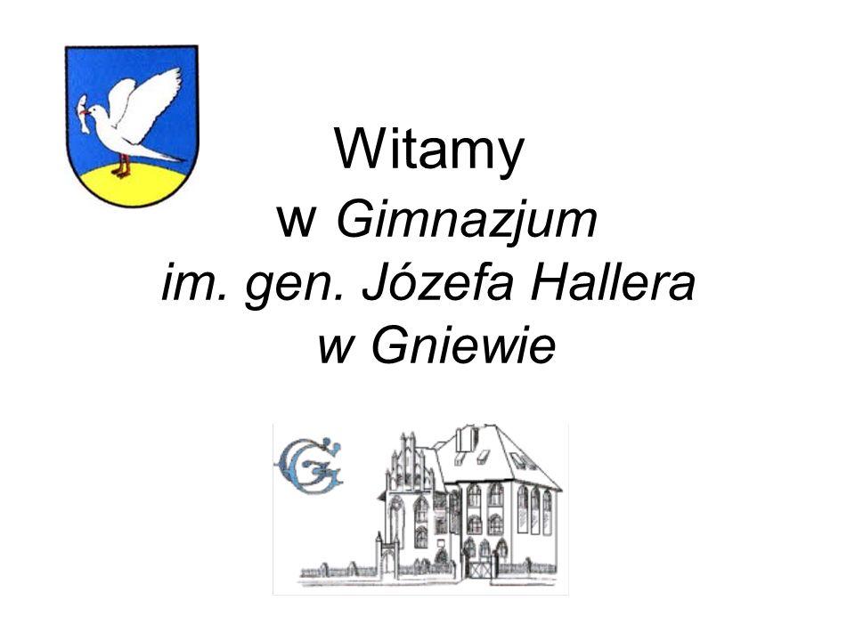 Witamy w Gimnazjum im. gen. Józefa Hallera w Gniewie