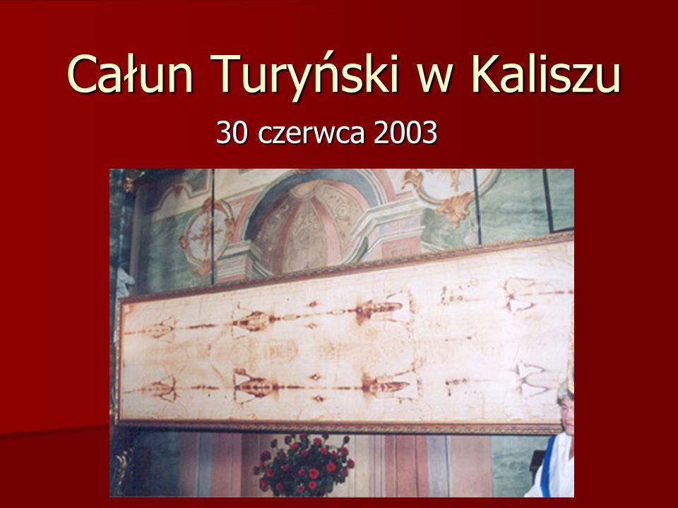 Całun Turyński w Kaliszu 30 czerwca 2003