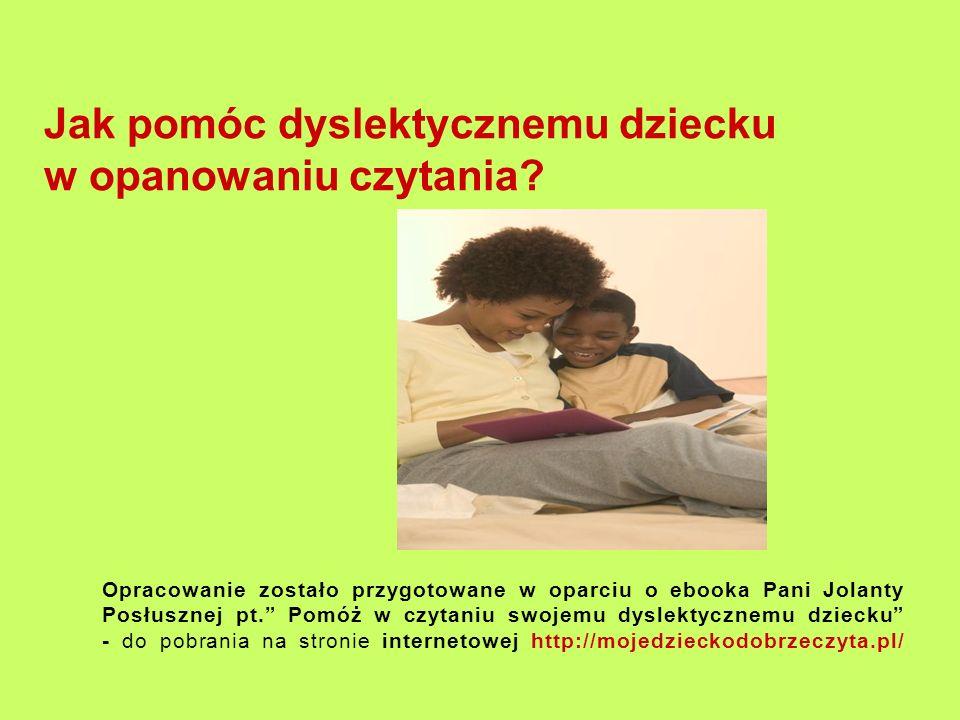 Jak pomóc dyslektycznemu dziecku w opanowaniu czytania.