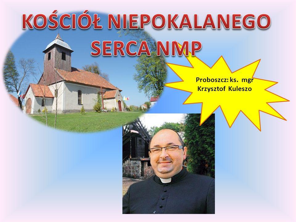 Proboszcz: ks. mgr Krzysztof Kuleszo