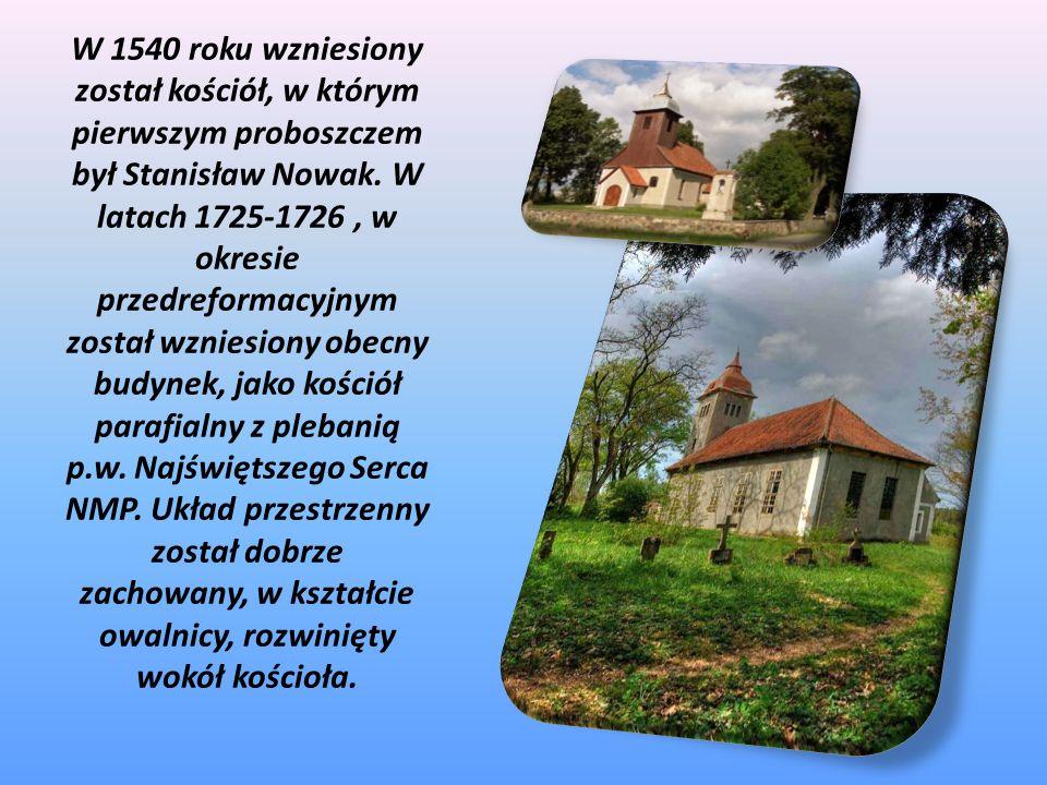W 1540 roku wzniesiony został kościół, w którym pierwszym proboszczem był Stanisław Nowak. W latach 1725-1726, w okresie przedreformacyjnym został wzn