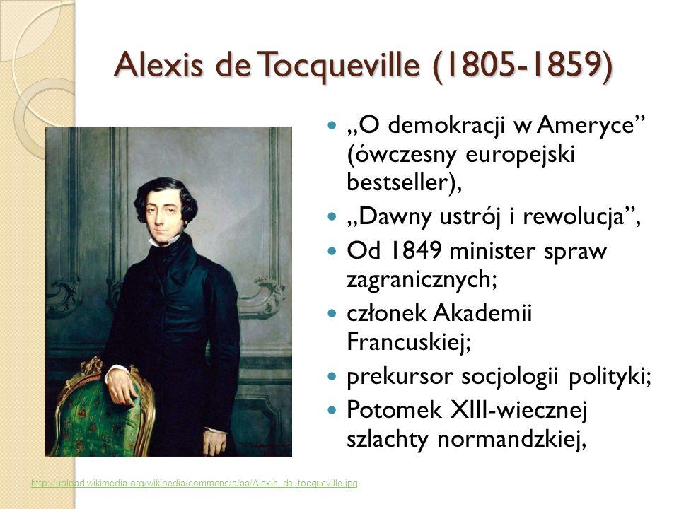 Alexis de Tocqueville (1805-1859) O demokracji w Ameryce (ówczesny europejski bestseller), Dawny ustrój i rewolucja, Od 1849 minister spraw zagraniczn
