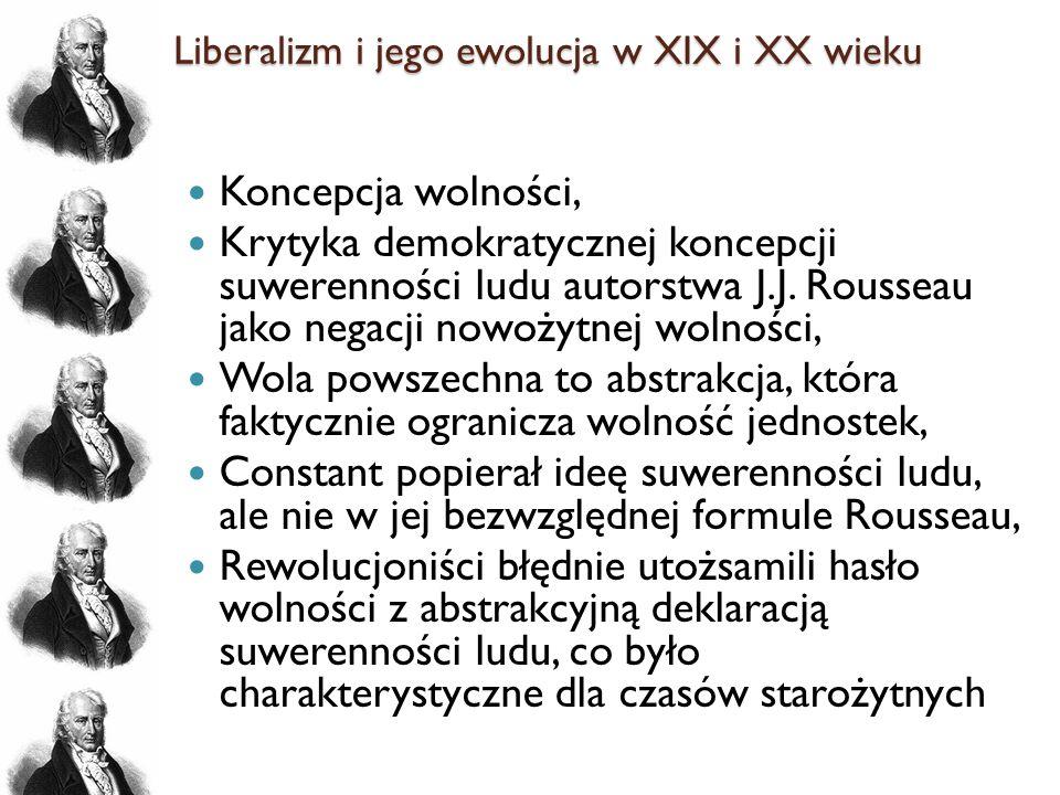 Liberalizm i jego ewolucja w XIX i XX wieku Koncepcja wolności, Krytyka demokratycznej koncepcji suwerenności ludu autorstwa J.J. Rousseau jako negacj