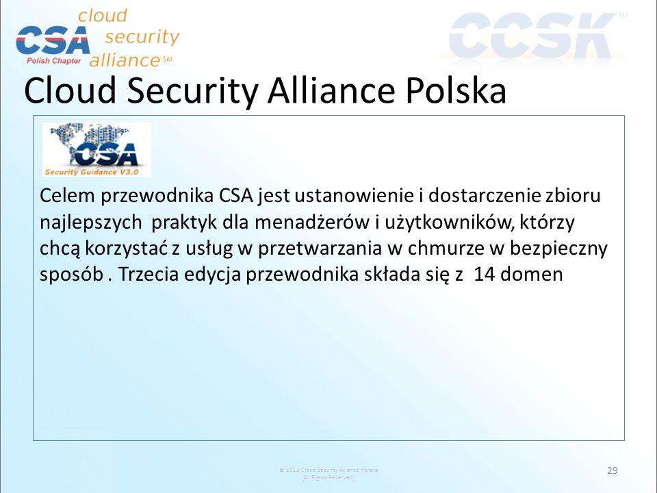 © 2012 Cloud Security Alliance Polska All Rights Reserved. Cloud Security Alliance Polska Celem przewodnika CSA jest ustanowienie i dostarczenie zbior