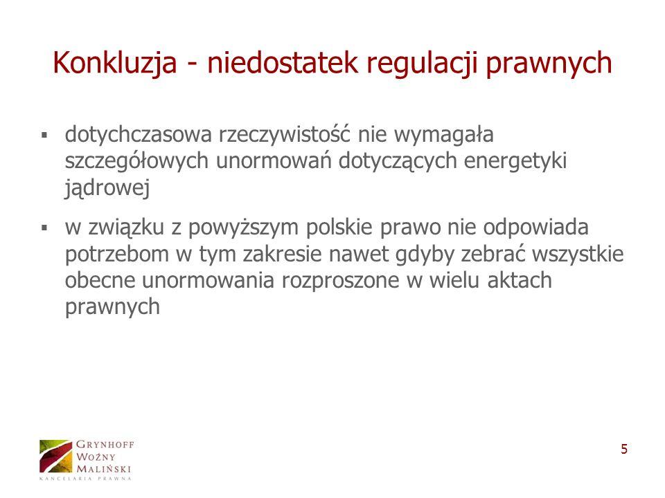 5 Konkluzja - niedostatek regulacji prawnych dotychczasowa rzeczywistość nie wymagała szczegółowych unormowań dotyczących energetyki jądrowej w związk