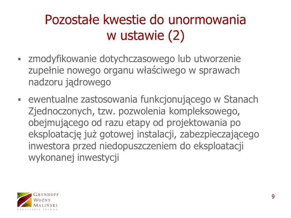 9 Pozostałe kwestie do unormowania w ustawie (2) zmodyfikowanie dotychczasowego lub utworzenie zupełnie nowego organu właściwego w sprawach nadzoru ją