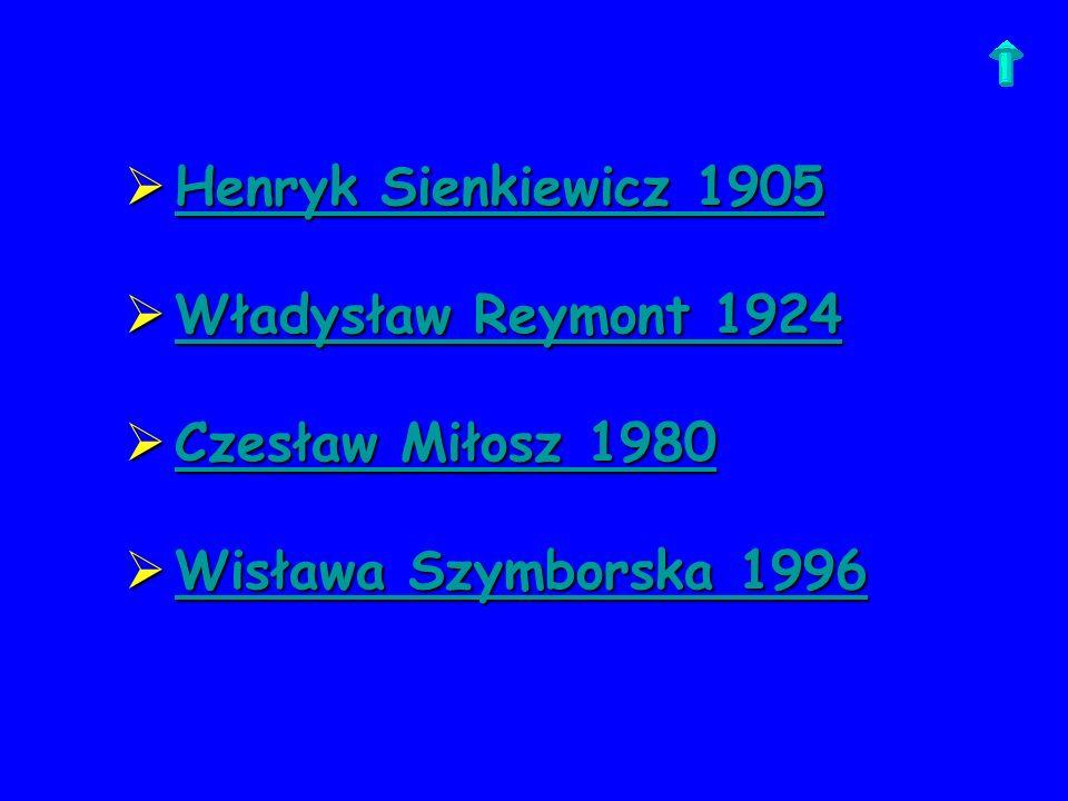 Henryk Sienkiewicz 1905 Henryk Sienkiewicz 1905Henryk Sienkiewicz 1905Henryk Sienkiewicz 1905 Władysław Reymont 1924 Władysław Reymont 1924Władysław R