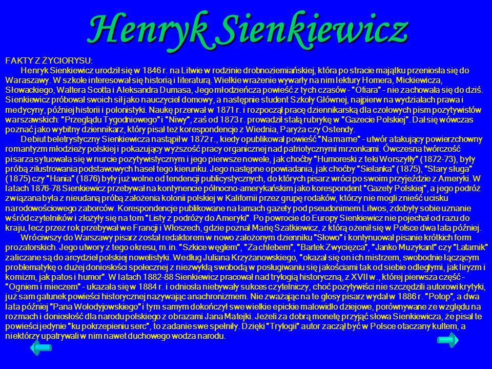 FAKTY Z ŻYCIORYSU: Henryk Sienkiewicz urodził się w 1846 r. na Litwie w rodzinie drobnoziemiańskiej, która po stracie majątku przeniosła się do Warasz
