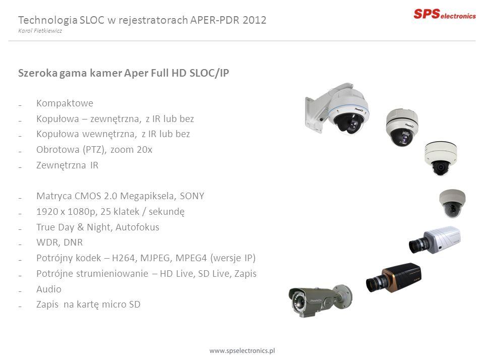 Szeroka gama kamer Aper Full HD SLOC/IP Kompaktowe Kopułowa – zewnętrzna, z IR lub bez Kopułowa wewnętrzna, z IR lub bez Obrotowa (PTZ), zoom 20x Zewn