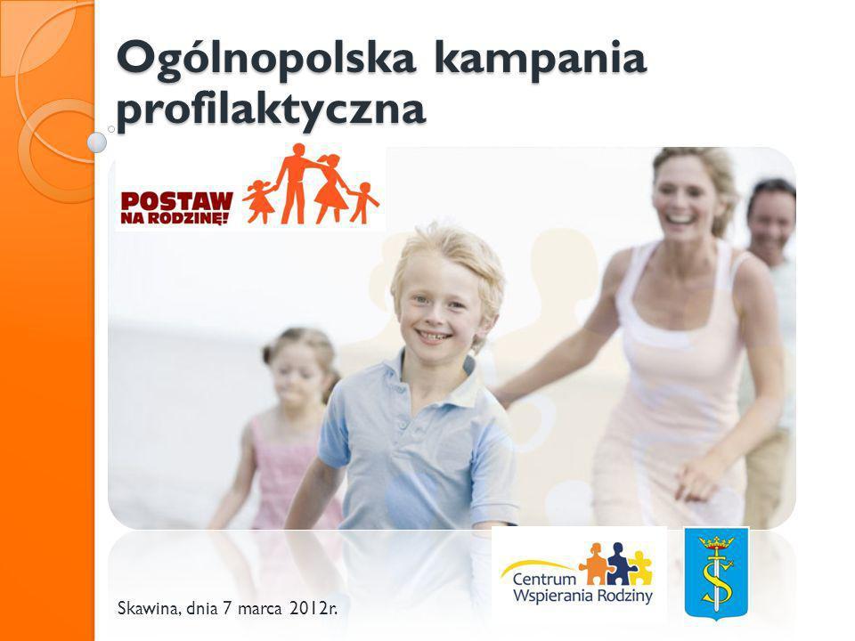Ogólnopolska kampania profilaktyczna Skawina, dnia 7 marca 2012r.