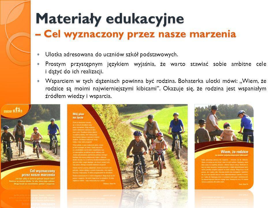 Materiały edukacyjne – Cel wyznaczony przez nasze marzenia Ulotka adresowana do uczniów szkół podstawowych. Prostym przystępnym językiem wyjaśnia, że