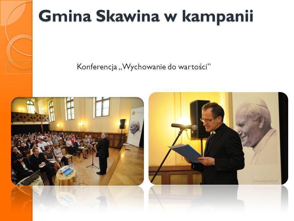 Gmina Skawina w kampanii Gmina Skawina w kampanii Konferencja Wychowanie do wartości