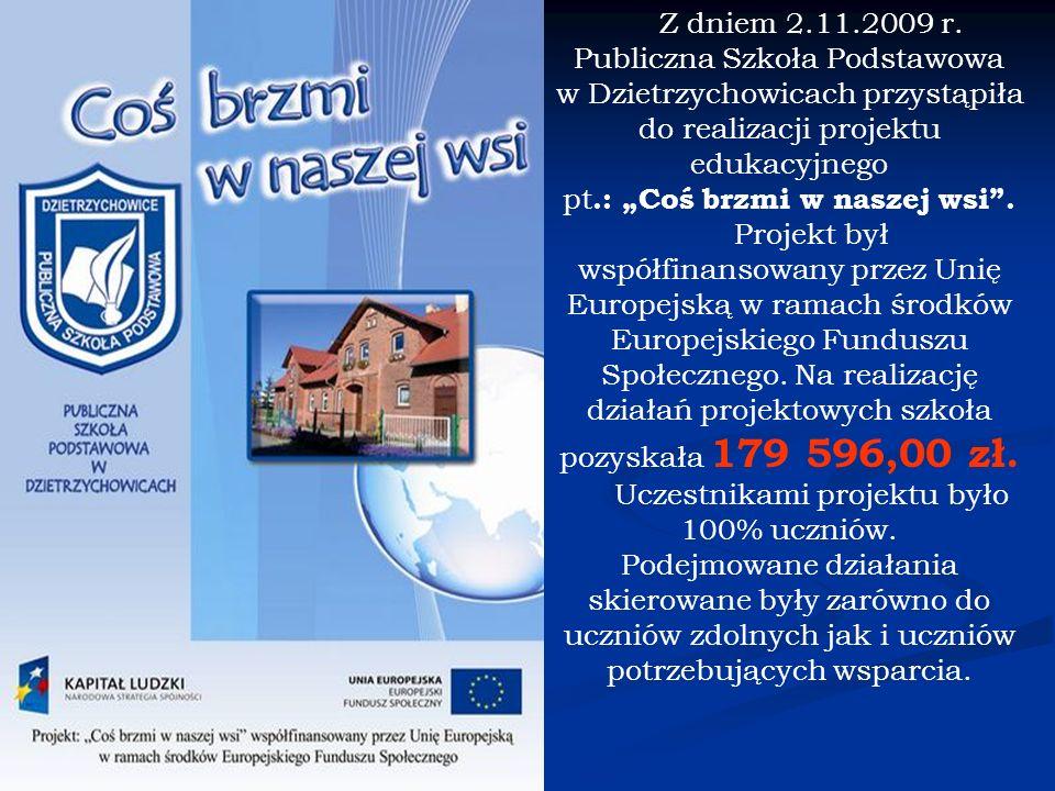 Z dniem 2.11.2009 r. Publiczna Szkoła Podstawowa w Dzietrzychowicach przystąpiła do realizacji projektu edukacyjnego pt.: Coś brzmi w naszej wsi. Proj