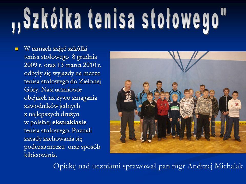 W ramach zajęć szkółki tenisa stołowego 8 grudnia 2009 r. oraz 13 marca 2010 r. odbyły się wyjazdy na mecze tenisa stołowego do Zielonej Góry. Nasi uc
