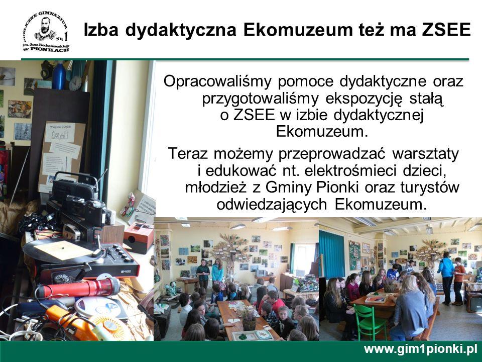 Izba dydaktyczna Ekomuzeum też ma ZSEE Opracowaliśmy pomoce dydaktyczne oraz przygotowaliśmy ekspozycję stałą o ZSEE w izbie dydaktycznej Ekomuzeum. T