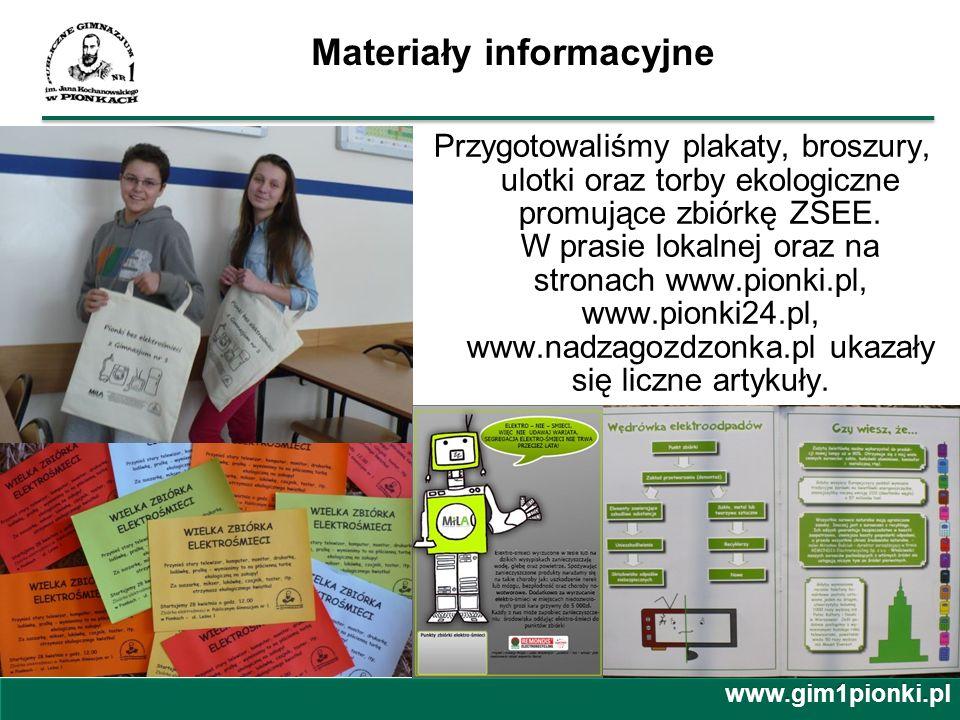 Materiały informacyjne Przygotowaliśmy plakaty, broszury, ulotki oraz torby ekologiczne promujące zbiórkę ZSEE. W prasie lokalnej oraz na stronach www
