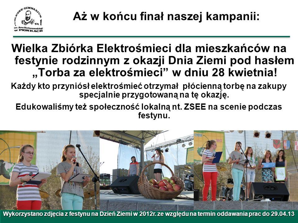 Aż w końcu finał naszej kampanii: Wielka Zbiórka Elektrośmieci dla mieszkańców na festynie rodzinnym z okazji Dnia Ziemi pod hasłem Torba za elektrośm
