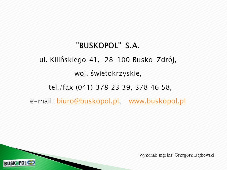 BUSKOPOL S.A.ul. Kilińskiego 41, 28-100 Busko-Zdrój, woj.