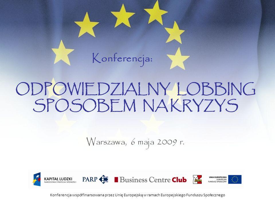 KLIKNIJ, ABY EDYTOWAĆ STYL Kliknij, aby edytować style wzorca tekstu Konferencja współfinansowana przez Unię Europejską w ramach Europejskiego Funduszu Społecznego LOBBING W KRYZYSIE NA PRZYK Ł ADZIE BRAN Ż Y MOTORYZACYJNEJ