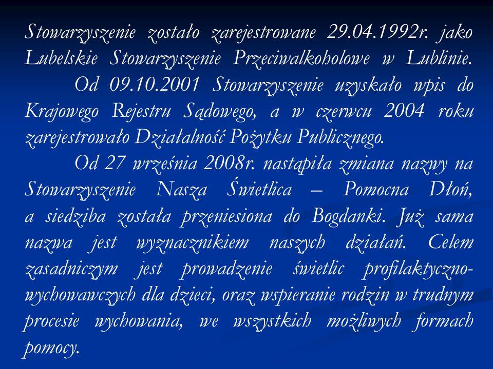 Stowarzyszenie zostało zarejestrowane 29.04.1992r.