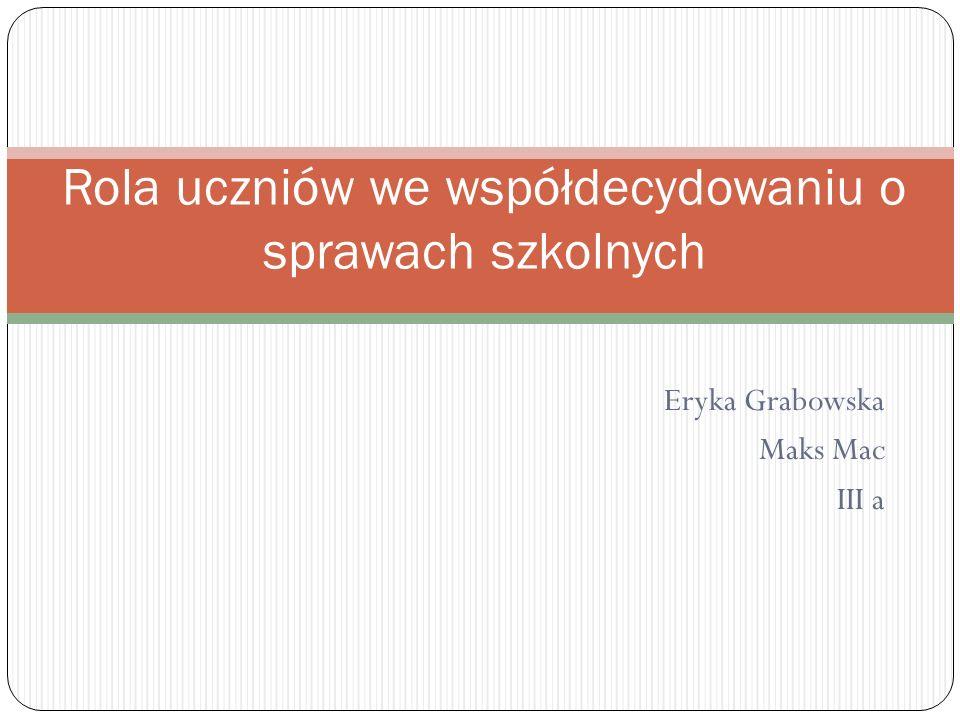 Eryka Grabowska Maks Mac III a Rola uczniów we współdecydowaniu o sprawach szkolnych