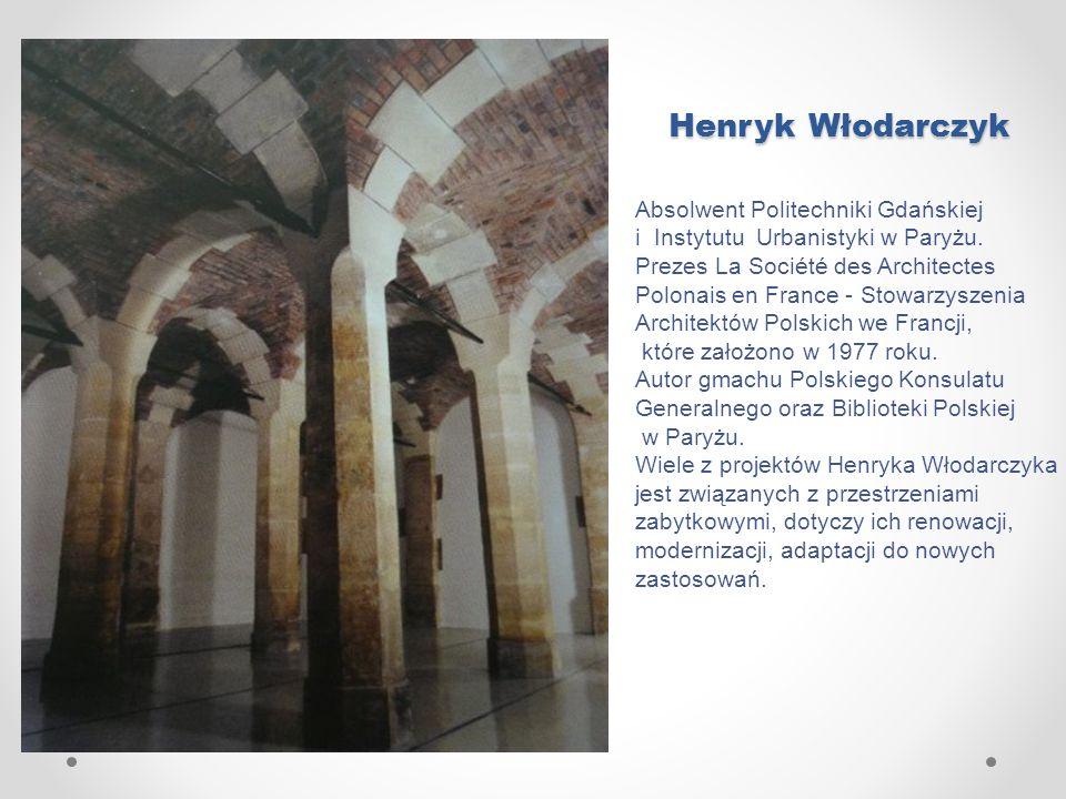 Henryk Włodarczyk Absolwent Politechniki Gdańskiej i Instytutu Urbanistyki w Paryżu. Prezes La Société des Architectes Polonais en France - Stowarzysz