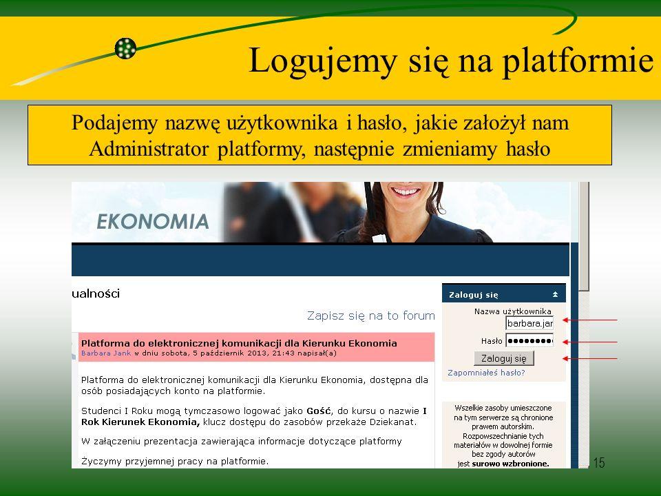 15 Logujemy się na platformie Podajemy nazwę użytkownika i hasło, jakie założył nam Administrator platformy, następnie zmieniamy hasło