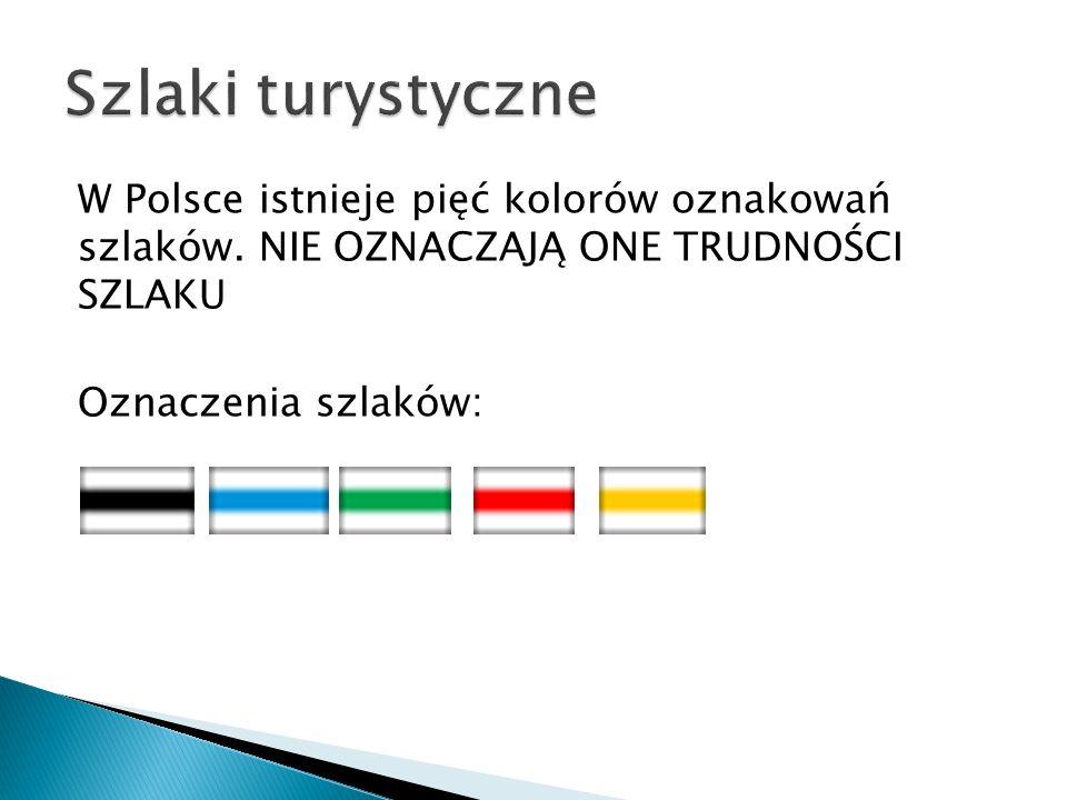W Polsce istnieje pięć kolorów oznakowań szlaków. NIE OZNACZAJĄ ONE TRUDNOŚCI SZLAKU Oznaczenia szlaków: