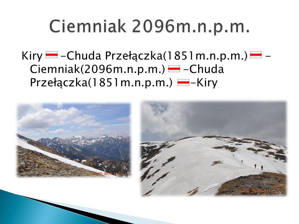 Kiry -Chuda Przełączka(1851m.n.p.m.) - Ciemniak(2096m.n.p.m.) -Chuda Przełączka(1851m.n.p.m.) -Kiry