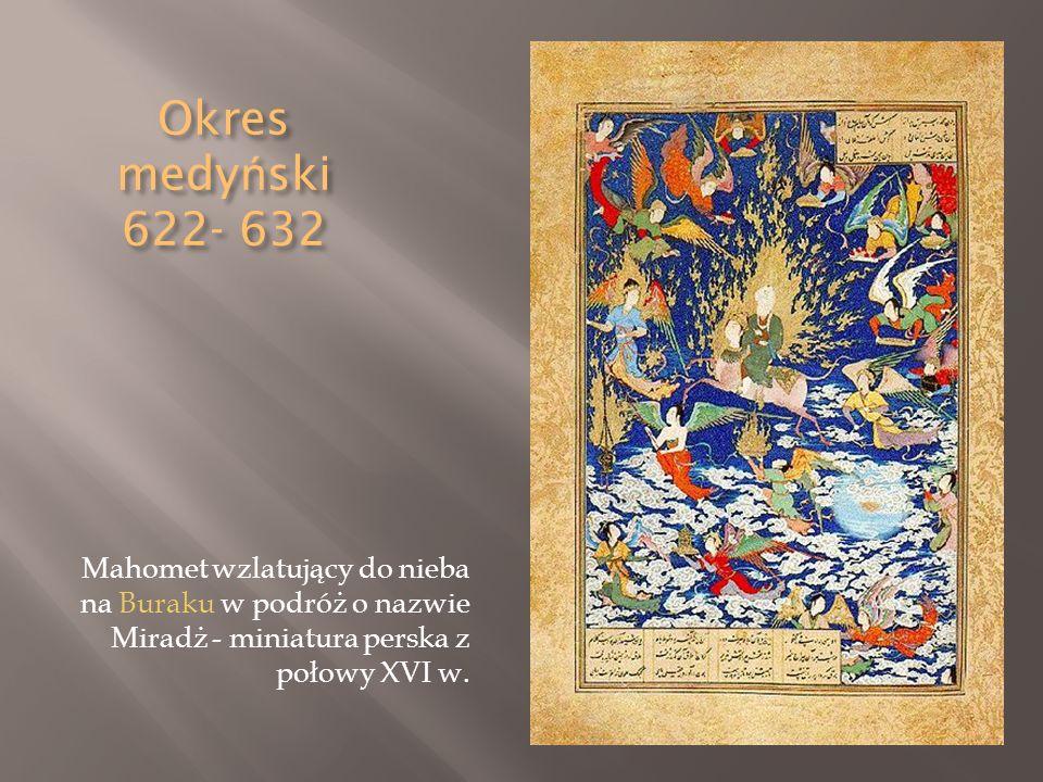 Okres medy ń ski 622- 632 Mahomet wzlatujący do nieba na Buraku w podróż o nazwie Miradż - miniatura perska z połowy XVI w.