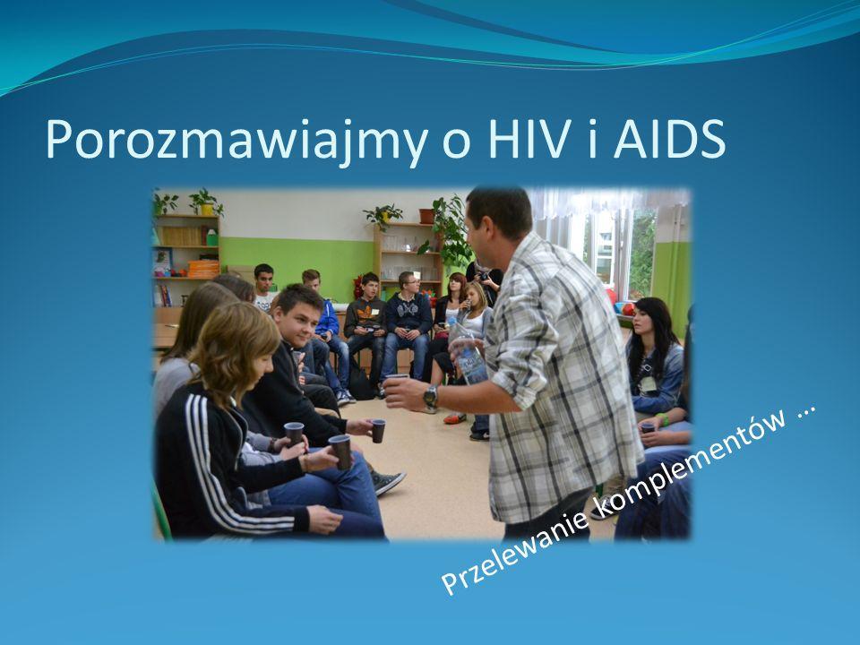 Porozmawiajmy o HIV i AIDS Przelewanie komplementów …