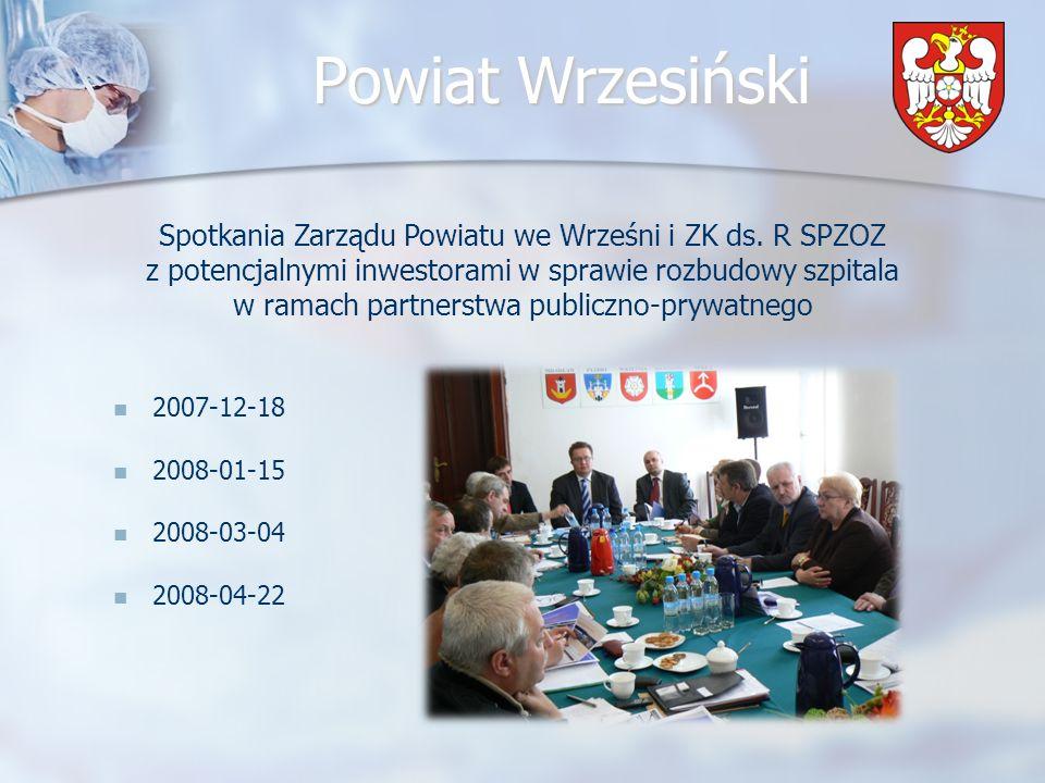 Powiat Wrzesiński 2007-12-18 2008-01-15 2008-03-04 2008-04-22 Spotkania Zarządu Powiatu we Wrześni i ZK ds.