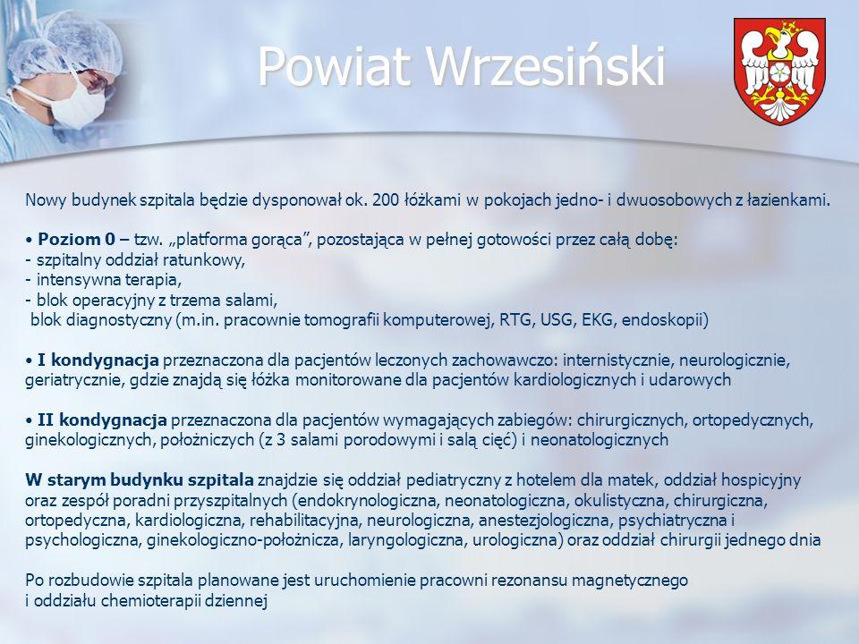 Powiat Wrzesiński Nowy budynek szpitala będzie dysponował ok.