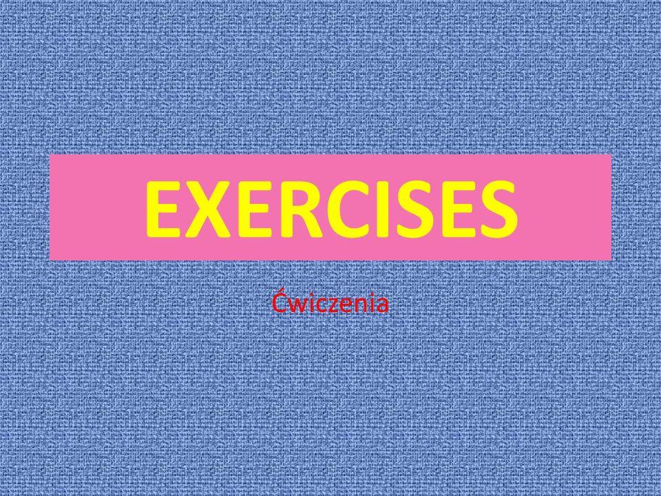 Ćwiczenia EXERCISES