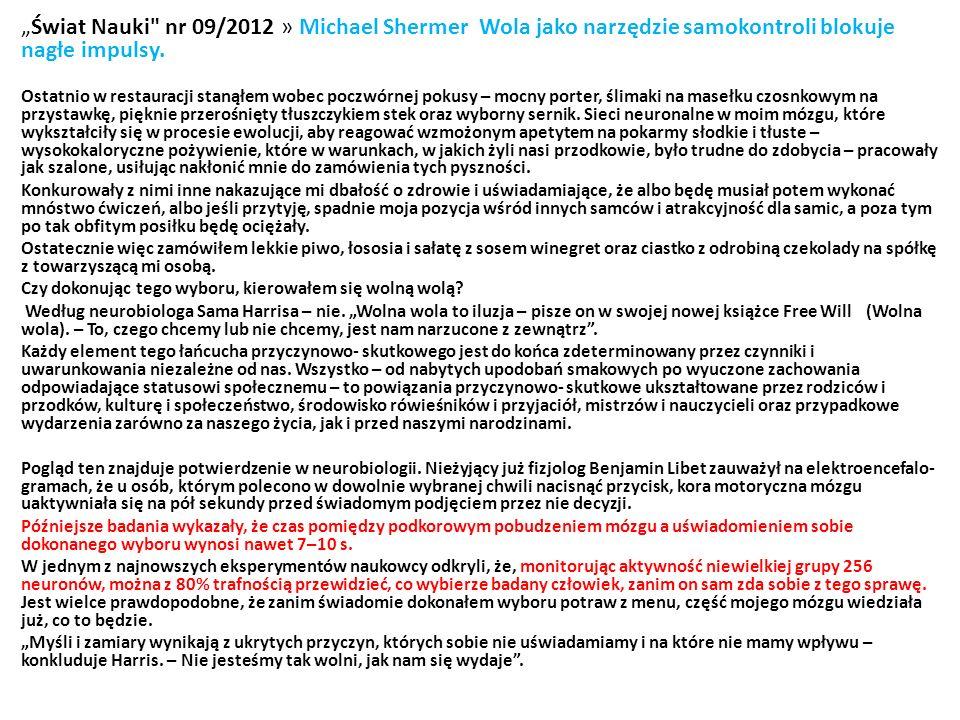 Świat Nauki nr 09/2012 » Michael Shermer Wola jako narzędzie samokontroli blokuje nagłe impulsy.