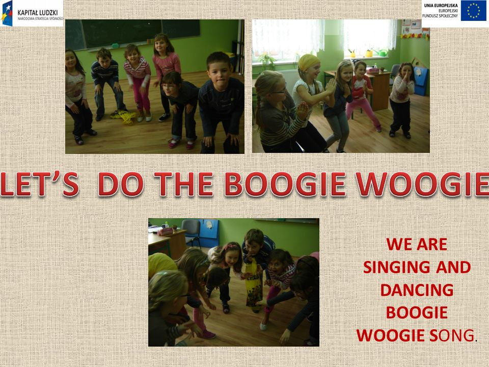 WE ARE SINGING AND DANCING BOOGIE WOOGIE SONG.