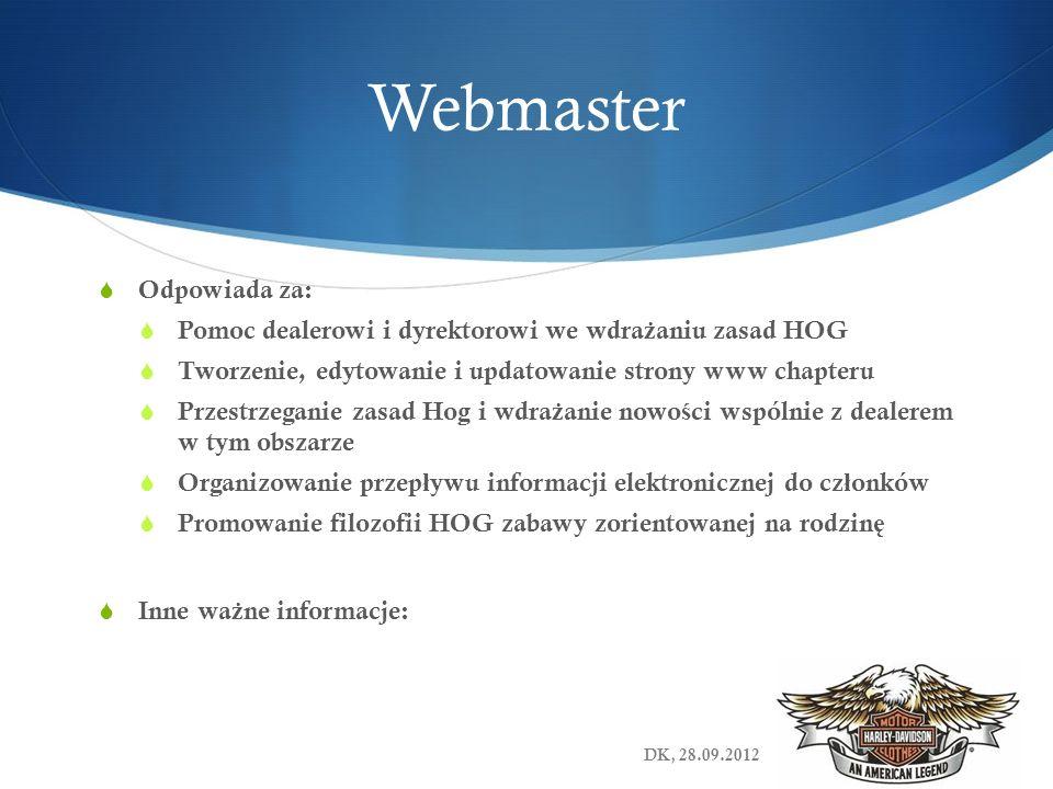 Webmaster Odpowiada za: Pomoc dealerowi i dyrektorowi we wdra ż aniu zasad HOG Tworzenie, edytowanie i updatowanie strony www chapteru Przestrzeganie