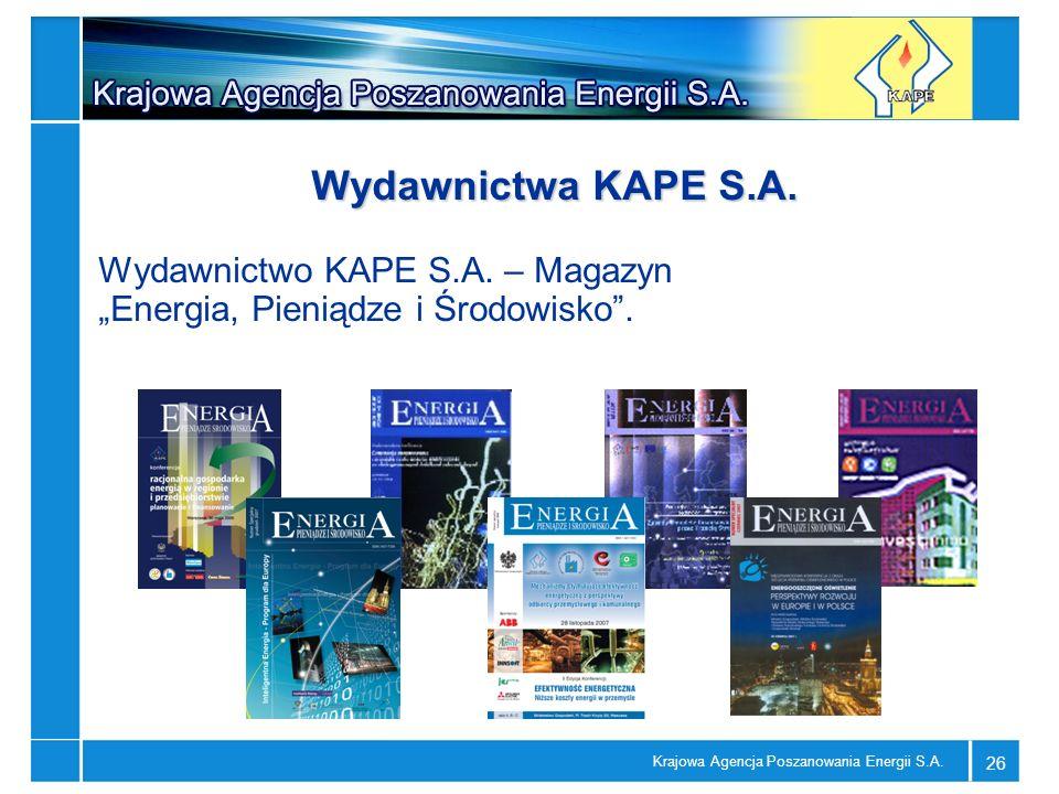 Krajowa Agencja Poszanowania Energii S.A. 26 Wydawnictwa KAPE S.A. Wydawnictwo KAPE S.A. – Magazyn Energia, Pieniądze i Środowisko.