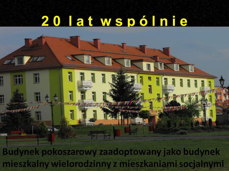 2 0 l a t w s p ó l n i e Budynek pokoszarowy zaadoptowany jako budynek mieszkalny wielorodzinny z mieszkaniami socjalnymi