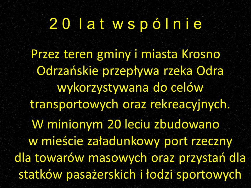 Przez teren gminy i miasta Krosno Odrzańskie przepływa rzeka Odra wykorzystywana do celów transportowych oraz rekreacyjnych. W minionym 20 leciu zbudo