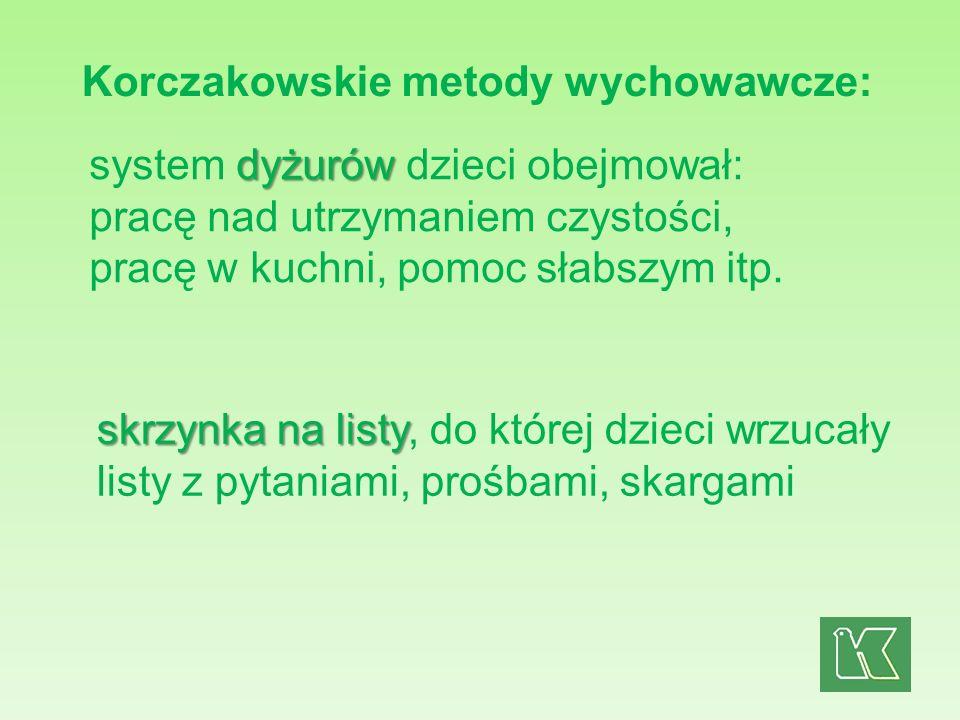 Korczakowskie metody wychowawcze: dyżurów system dyżurów dzieci obejmował: pracę nad utrzymaniem czystości, pracę w kuchni, pomoc słabszym itp. skrzyn