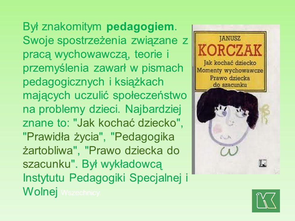 Był znakomitym pedagogiem. Swoje spostrzeżenia związane z pracą wychowawczą, teorie i przemyślenia zawarł w pismach pedagogicznych i książkach mającyc