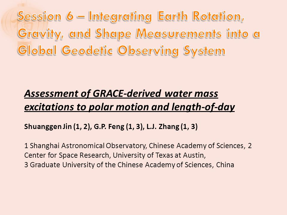 Assessment of GRACE-derived water mass excitations to polar motion and length-of-day Shuanggen Jin (1, 2), G.P.