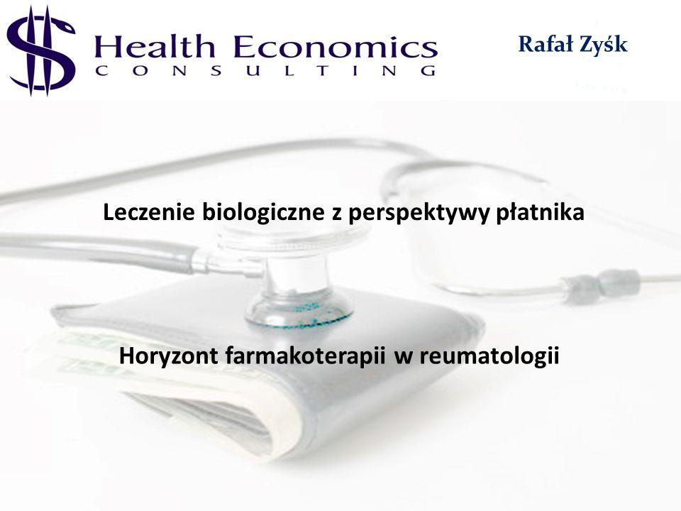 Leczenie biologiczne z perspektywy płatnika Horyzont farmakoterapii w reumatologii Rafał Zyśk