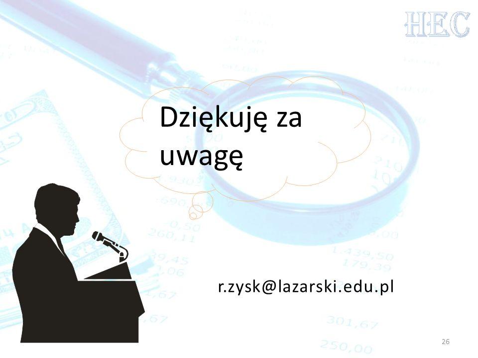 26 Dziękuję za uwagę r.zysk@lazarski.edu.pl